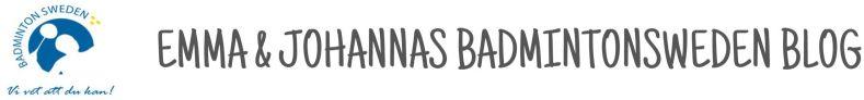 Emma & Johannas badmintonsweden blog